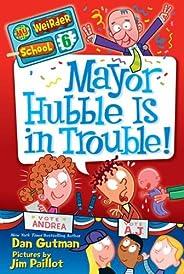 My Weirder School #6: Mayor Hubble Is in Trouble! (English Edition)