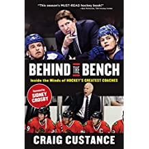 Behind the Bench: Inside the Minds of Hockey's Greatest Coaches (English Edition)