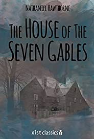 The House of the Seven Gables (Xist Classics) (English Edition)