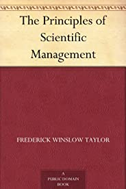 The Principles of Scientific Management (免費公版書) (English Edition)