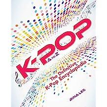 K-POP A To Z: The Definitive K-Pop Encyclopedia (English Edition)