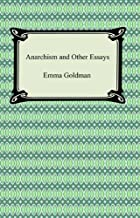 Anarchism and Other Essays [with Biographical Introduction] (English Edition)