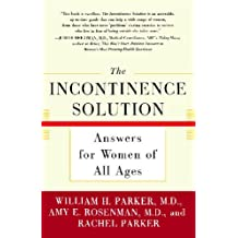 The Incontinence Solution: Answers for Women of All Ages (English Edition)