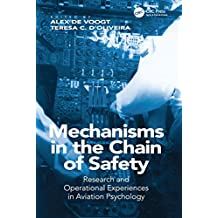 Mechanisms in the Chain of Safety: Research and Operational Experiences in Aviation Psychology (English Edition)