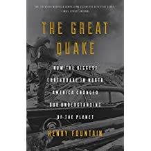 The Great Quake: How the Biggest Earthquake in North America Changed Our Understanding of the Planet (English Edition)