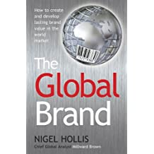 The Global Brand: How to Create and Develop Lasting Brand Value in the World Market (English Edition)