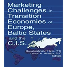 Marketing Challenges in Transition Economies of Europe, Baltic States and the CIS (English Edition)