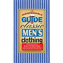 The Indispensable Guide to Classic Men's Clothing (English Edition)