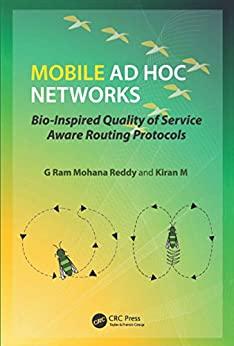 """Mobile Ad Hoc Networks: Bio-Inspired Quality of Service Aware Routing Protocols (English Edition)"",作者:[G Ram Mohana Reddy, Kiran M]"