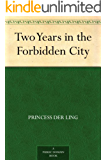 Two Years in the Forbidden City (English Edition)