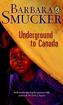 """Underground To Canada (English Edition)"",作者:[Barbara Claassen Smucker, Lawrence Hill]"