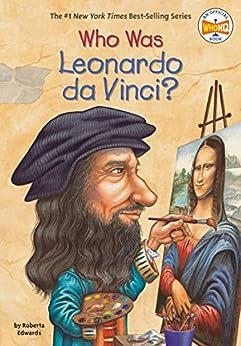 """Who Was Leonardo da Vinci? (Who Was?) (English Edition)"",作者:[Roberta Edwards, Who HQ, True Kelley]"