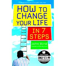 How to Change Your Life in 7 Steps (Quick Reads) (English Edition)