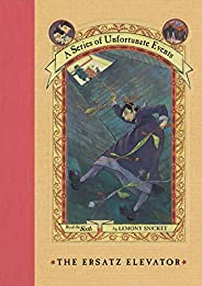 A Series of Unfortunate Events #6: The Ersatz Elevator (English Edition)