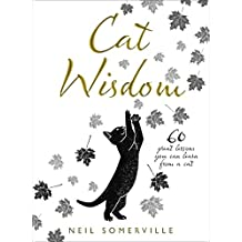 Cat Wisdom: 60 great lessons you can learn from a cat (English Edition)