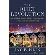 The Quiet Revolution: An Active Faith That Transforms Lives and Communities (English Edition)
