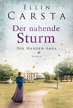 """""""Der nahende Sturm (Die Hansen-Saga 6) (German Edition)"""",作者:[Ellin Carsta]"""