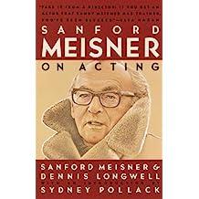 Sanford Meisner on Acting (English Edition)