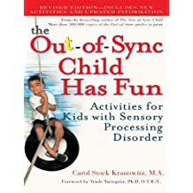The Out-of-Sync Child Has Fun, Revised Edition: Activities for Kids with Sensory Processing Disorder (The Out-of-Sync Child Series) (English Edition)