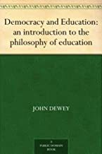 Democracy and Education: an introduction to the philosophy of education (免费公版书) (English Edition)