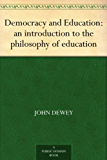 Democracy and Education: an introduction to the philosophy o…