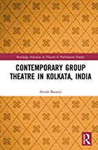 Contemporary Group Theatre in Kolkata, India (Routledge Advances in Theatre & Performance Studies) (English Edition)