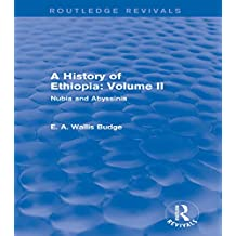 A History of Ethiopia: Volume II (Routledge Revivals): Nubia and Abyssinia (English Edition)