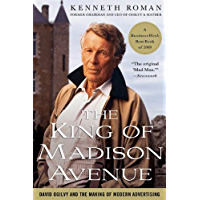 The King of Madison Avenue: David Ogilvy and the Making of M…