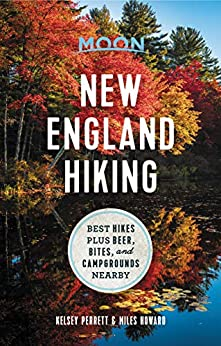 """""""Moon New England Hiking: Best Hikes plus Beer, Bites, and Campgrounds Nearby (Moon Outdoors) (English Edition)"""",作者:[Moon Travel Guides, Kelsey Perrett, Miles Howard]"""