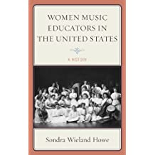 Women Music Educators in the United States: A History (English Edition)