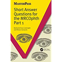 Short Answer Questions for the MRCOphth Part 1 (MasterPass) (English Edition)