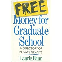 Free Money For Graduate School: A Directory Of Private Grants (English Edition)