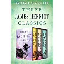 Three James Herriot Classics: All Creatures Great and Small, All Things Bright and Beautiful, and All Things Wise and Wonderful (English Edition)