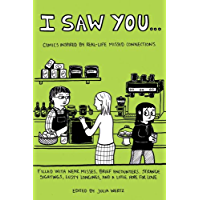 I Saw You: Comics Inspired by Real-Life Missed Connections…