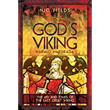 God's Viking: Harald Hardrada: The Life and Times of the Last Great Viking (English Edition)