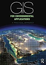 GIS for Environmental Applications: A practical approach (English Edition)