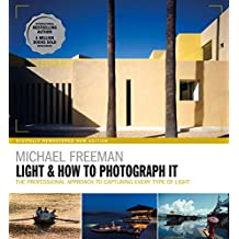 Light & How to Photograph It: The Heart of Photography (English Edition)
