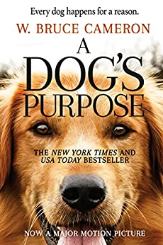 """""""A Dog's Purpose: A Novel for Humans (A Dog's Purpose series Book 1) (English Edition)"""",作者:[W. Bruce Cameron]"""