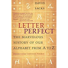 Letter Perfect: The Marvelous History of Our Alphabet From A to Z (English Edition)