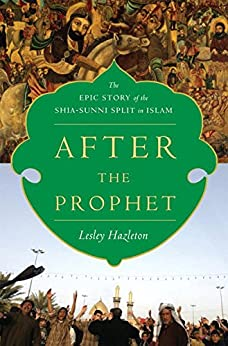 """""""After the Prophet: The Epic Story of the Shia-Sunni Split in Islam (English Edition)"""",作者:[Lesley Hazleton]"""