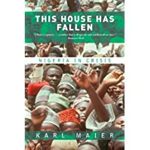 This House Has Fallen: Nigeria In Crisis (English Edition)
