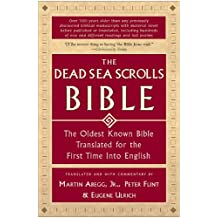 The Dead Sea Scrolls Bible: The Oldest Known Bible Translated for the First Time into English (English Edition)
