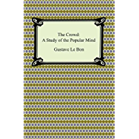 The Crowd: A Study of the Popular Mind (English Edition)