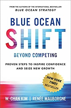 """""""Blue Ocean Shift: Beyond Competing - Proven Steps to Inspire Confidence and Seize New Growth (English Edition)"""",作者:[W. Chan Kim, Renee Mauborgne]"""