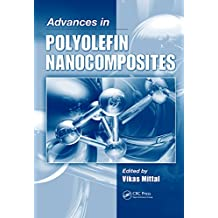 Advances in Polyolefin Nanocomposites (English Edition)
