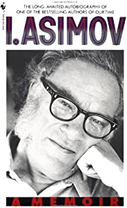 I, Asimov: A Memoir (English Edition)