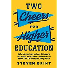 Two Cheers for Higher Education: Why American Universities Are Stronger Than Ever—and How to Meet the Challenges They Face (The William G. Bowen Series Book 117) (English Edition)