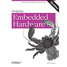 Designing Embedded Hardware: Create New Computers and Devices (English Edition)
