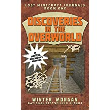 Discoveries in the Overworld: Lost Minecraft Journals, Book One (Lost Minecraft Journals Series 1) (English Edition)
