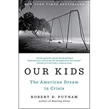 Our Kids: The American Dream in Crisis (English Edition)